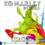Kid M.A.R.L.E.Y – Colours ft. Tehila