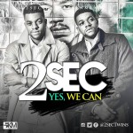 VIDEO+AUDIO: 2Sec – Yes We Can