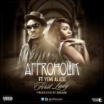 Affroholik – First Lady ft. Yemi Alade