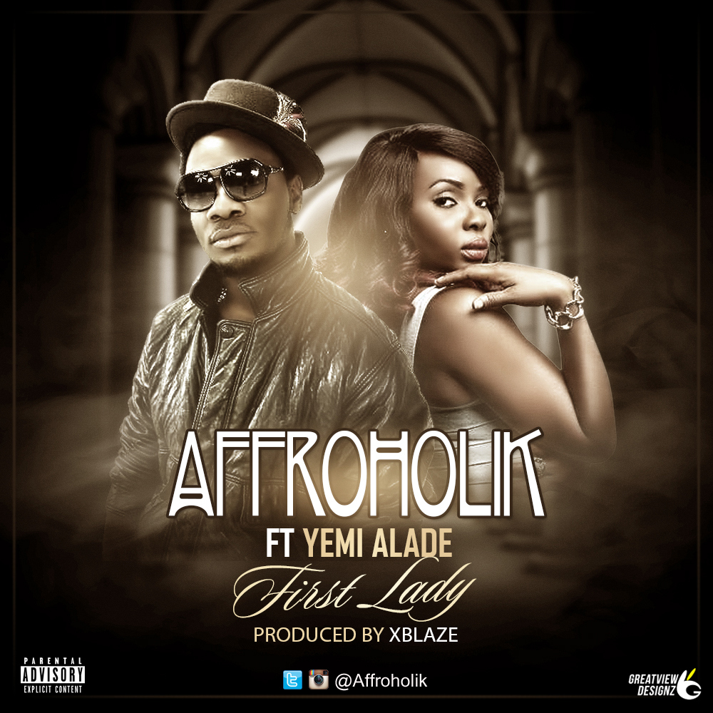 Affroholik – First Lady ft. Yemi Alade-Art