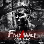 B-Raiz – Find A Way ft. Shale