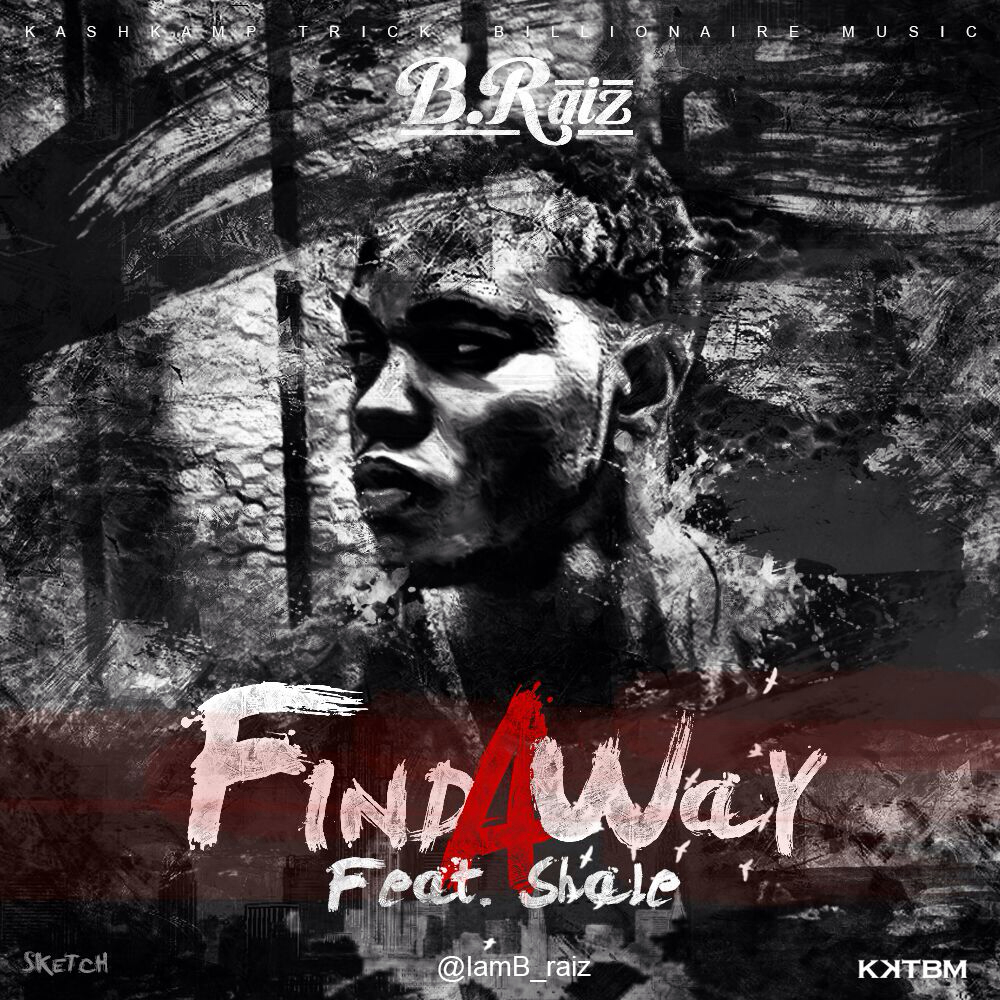 B-RAIZ - FIND A WAY ARTWORK_tooXclusive.com