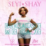 Seyi Shay – Because We Care