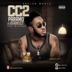 CC2 – Paramo ft. Reminisce