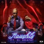 Davido – Naughty ft. DJ Arafat