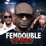 Femdouble – Tonight ft. 2Face Idibia & Kslim