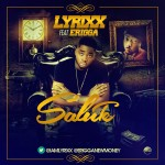 Lyrixx – Salute Ft Erigga
