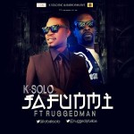 K-Solo – Jafunmi Ft. Ruggedman