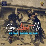 K9 – Care About Us Ft. Sound Sultan (Prod. By Sarz)