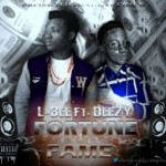 L-Bee – Fortune & Fame ft. Deezy