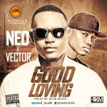 NED – Good Loving ft. Vector