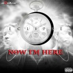 Eclipse – Now I'm Here