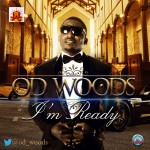 OD Woods – I'm Ready (Prod. by Pheelz)