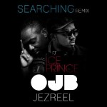 OJB Jezreel – Searching (Remix) ft. Ice Prince