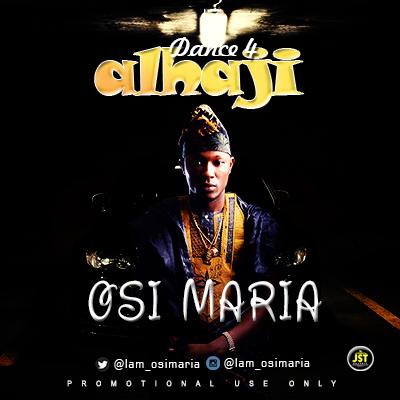 Osi Maria - Dance For Alhaji « tooXclusive