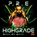 VIDEO: P.R.E – High Grade