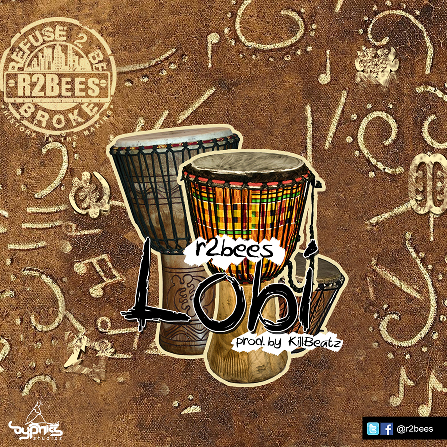 R2Bees – Lobi (Prod by  Killbeatz)-Art