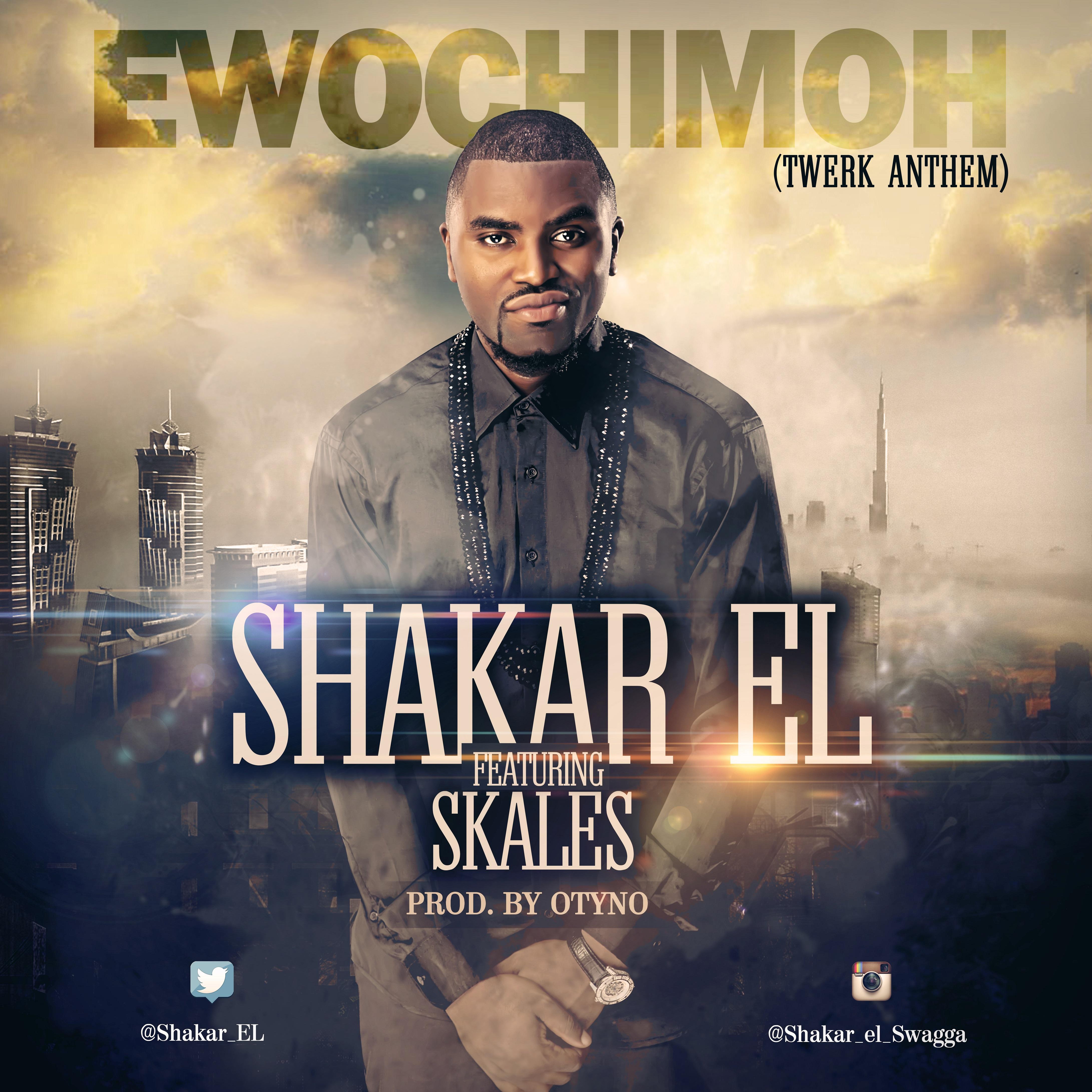 Shakar El -  Ewochimoh ft. Skales-Art-tooXclusive.com