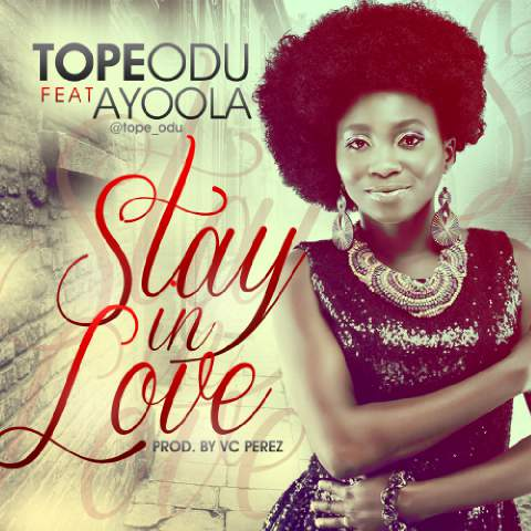Tope Odu - Stay In Love Art-tooXclusive.com