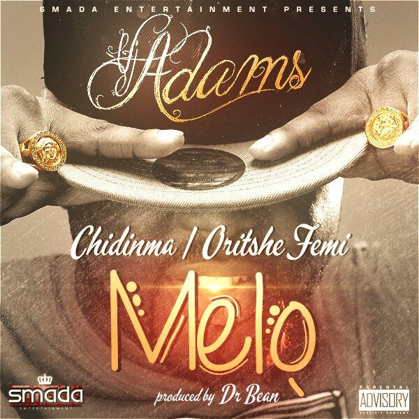 VJ Adams - Melo ft. Chidinma & Oriste Femi-Art-tooXclusive.com