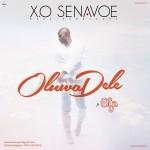 X.O Senavoe – Oluwadele ft. Efya