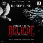 Dj Neptune – Believe ft. Sarkodie & Phyno