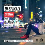 DJ Spinall – Oluwa Ft. MI Abaga (Prod. By E-Kelly)