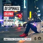 DJ Spinall – Oluwa Ft. MI Abaga (Prod. By E-Kelly)