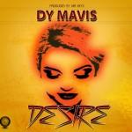 Dy Mavis – Desire