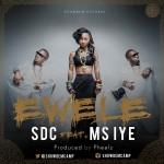 SDC – Ewele ft. Ms. Iye (Prod. Pheelz)