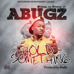 Abugz_T.R.B – Hold Something