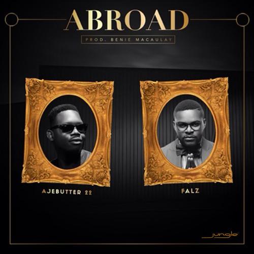 Ajebutter22-Falz-Abroad-Art