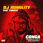 DJ Humility ft Timaya – Conga