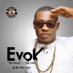 Evok – No Delay (Prod by D'tunes) + The One