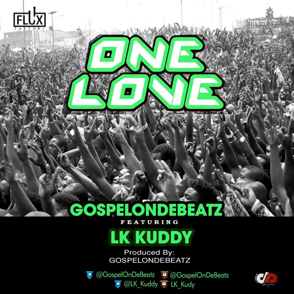GospelOnDeBeatz- One Love ft. LK Kuddy - Art