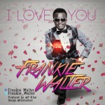 Frankie Walter – I Love You (Marry Me)