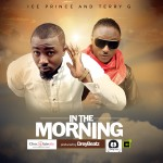 Ice Prince – That Could Be Us + In The Morning ft. Terry G