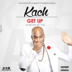 Kach – Get Up (Prod by Sarz)