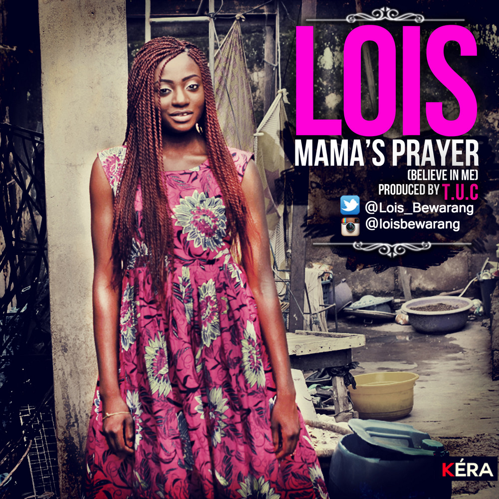 Lois - MAMA'S PRAYER [Believe In Me ~ prod. by T.U.C] Artwork