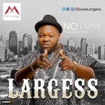 Largess – No Time (Prod. By EKelly)