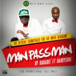 Baba Dee – Man Pass Man Ft. Harry Song (Head Gone Film Soundtrack)