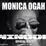 VIDEO: Monica Ogah – Window
