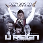 VIDEO: Ozzy Bosco – You Reign ft. Midnight Crew & Tee Mac