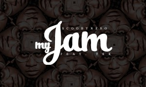 ScoobyNero - My Jam ft. TRK-Art-tooXclusive.com
