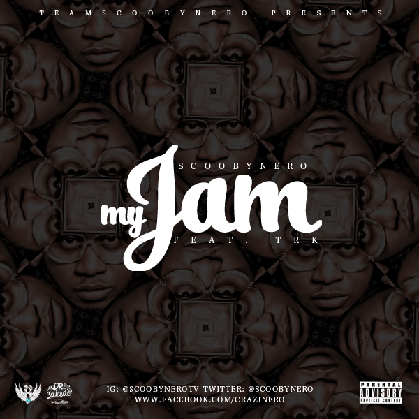ScoobyNero - My Jam ft. TRK-Art-tooXclusive.com