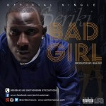 Seriki – Bad Girl Ft. Sugarbana