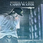 Sossick – Carry Water
