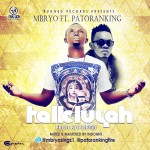 Mbryo – Halleluyah Ft. Patoranking (Prod. By Popito)