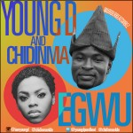 Young D – Egwu ft. Chidinma