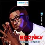 Rodney – Baba Loke (Prod. By ID Cabasa)
